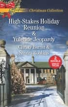 High-Stakes Holiday Reunion and Yuletide Jeopardy - An Anthology ebook by Christy Barritt, Sandra Robbins