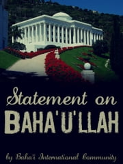 Statement On Baha'u'llah ebook by Baha'i International lommunity