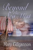 Beyond the Sea Mist ebook by Mary Gillgannon