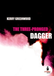The Three-Pronged Dagger ebook by Kerry Greenwood