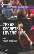 Texas Secrets, Lovers' Lies ebook by Karen Whiddon