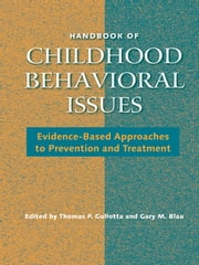Handbook of Childhood Behavioral Issues - Evidence-Based Approaches to Prevention and Treatment ebook by