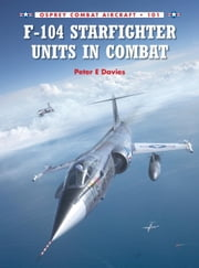 F-104 Starfighter Units in Combat ebook by Peter Davies,Rolando Ugolini