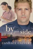 By Your Side ebook by Candace Calvert