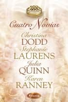 Cuatro novias ebook by Julia Quinn, Christine Dodd, Stephanie Laurens,...