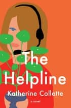 The Helpline - A Novel 電子書 by Katherine Collette
