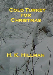 Cold Turkey for Christmas ebook by H K Hillman