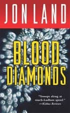 Blood Diamonds ebook by Jon Land