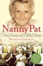 Penny Sweets and Cobbled Streets - My East End Childhood ebook by Nanny Pat