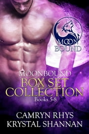 Moonbound Series (Books 5-8) - Boxed Set ebook by Krystal Shannan, Camryn Rhys