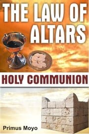 The Law of Altars ebook by Primus Moyo