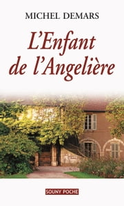 L'Enfant de l'Angelière - Un roman de terroir fascinant ebook by Michel Demars