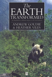 The Earth Transformed - An Introduction to Human Impacts on the Environment ebook by Andrew S. Goudie,Heather A. Viles