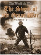 The Story of the Great War, Volume 5 of 8 ebook by Various