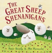 The Great Sheep Shenanigans ebook by Peter  Bently,Mei  Matsuoka