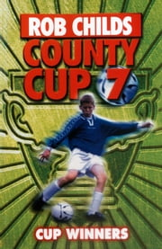 County Cup (7): Cup Winners ebook by Rob Childs
