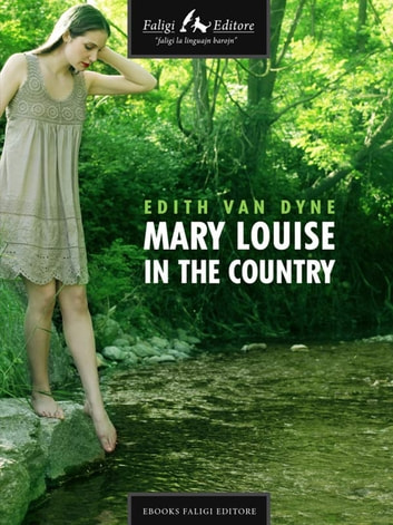 Mary Louise in the country ebook by Edith Van Dyne