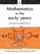 Mathematics in the Early Years ebook by David Clemson,Wendy Clemson