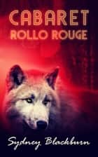 Cabaret Rollo Rouge ebook by Sydney Blackburn