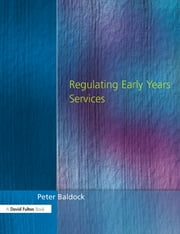 Regulating Early Years Service ebook by Peter Baldock