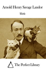 Works of Arnold Henry Savage Landor ebook by Arnold Henry Savage Landor