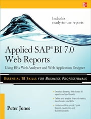 Applied SAP BI 7.0 Web Reports: Using BEx Web Analyzer and Web Application Designer ebook by Peter Jones