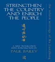 Strengthen the Country and Enrich the People - The Reform Writings of Ma Jianzhong ebook by Paul Bailey