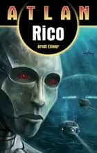 ATLAN Rico ebook by Arndt Ellmer