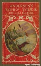 The Ugly Duckling (Illustrated + Audiobook Download Link) ebook by Hans Christian Andersen