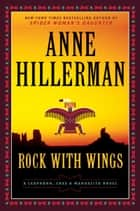 Rock with Wings - A Leaphorn, Chee & Manuelito Novel ebook by
