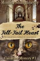 The Tell-Tail Heart - Cattarina Mysteries, #1 電子書籍 by Monica Shaughnessy
