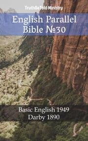 English Parallel Bible №30 - Basic English 1949 - Darby 1890 ebook by TruthBeTold Ministry, Joern Andre Halseth, Samuel Henry Hooke
