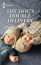 The Doc's Double Delivery ebook by Jacqueline Diamond