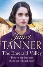 The Emerald Valley ebook by Janet Tanner