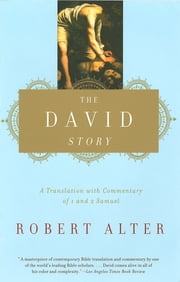 The David Story: A Translation with Commentary of 1 and 2 Samuel ebook by Robert Alter