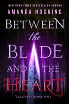 Between the Blade and the Heart ebook by Amanda Hocking