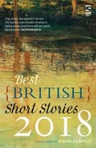 Best British Short Stories 2018 ebook by Nicholas Royle