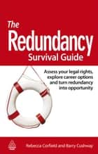 The Redundancy Survival Guide ebook by Rebecca Corfield,Barry Cushway