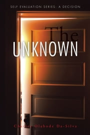 The Unknown ebook by Charles Olabode Da-Silva