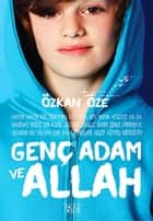 Genç Adam ve Allah ebook by Özkan Öze