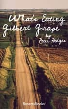 What's Eating Gilbert Grape ebook by Peter Hedges