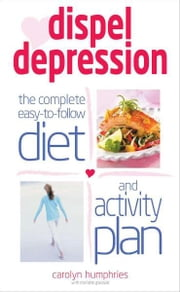 Dispel Depression ebook by Carolyn Humphries & Charlotte Glazzard