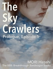The Sky Crawlers: Prologue, Episode 1 ebook by MORI Hiroshi