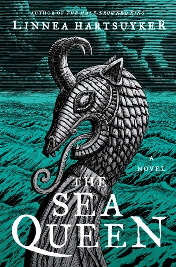 The Sea Queen - A Novel ebook by Linnea Hartsuyker