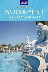 Budapest & Surroundings Travel Adventures ebook by Dante Mena