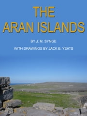 The Aran Islands ebook by John M. Synge