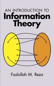An Introduction to Information Theory ebook by Fazlollah M. Reza