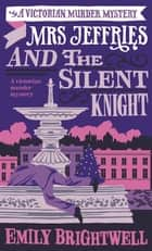 Mrs Jeffries and the Silent Knight ebook by Emily Brightwell