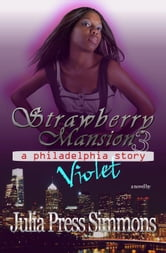 Violet: Strawberry Mansion 3 ebook by Julia Press Simmons