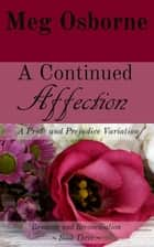 A Continued Affection - Romance and Reconciliation, #3 ebook by